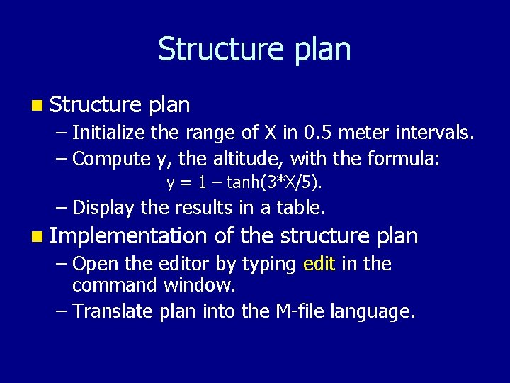 Structure plan n Structure plan – Initialize the range of X in 0. 5