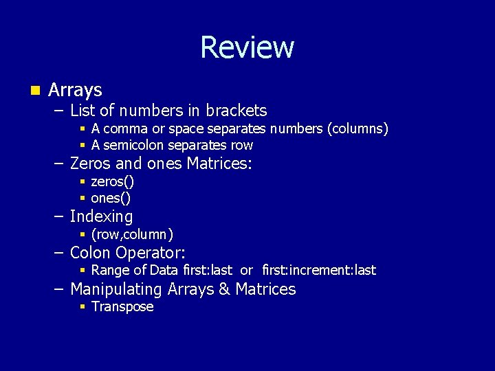 Review n Arrays – List of numbers in brackets § A comma or space