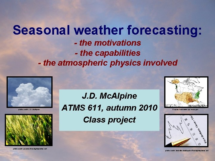 Seasonal weather forecasting: - the motivations - the capabilities - the atmospheric physics involved