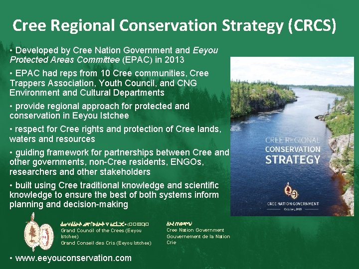 Cree Regional Conservation Strategy (CRCS) • Developed by Cree Nation Government and Eeyou Protected