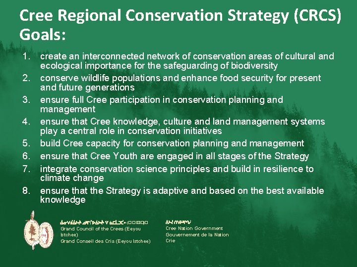 Cree Regional Conservation Strategy (CRCS) Goals: 1. 2. 3. 4. 5. 6. 7. 8.