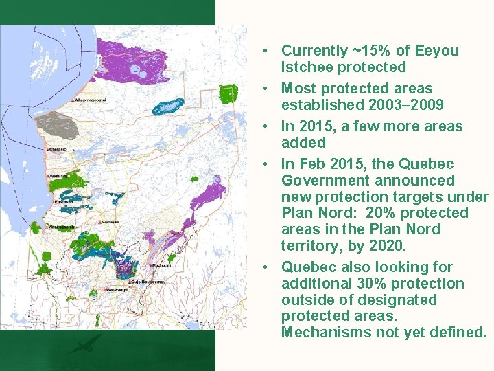 • Currently ~15% of Eeyou Istchee protected • Most protected areas established 2003–