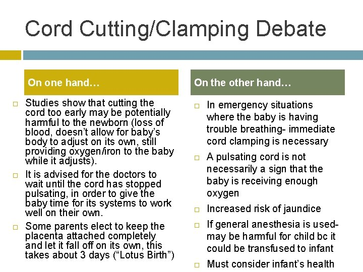 Cord Cutting/Clamping Debate On one hand… Studies show that cutting the cord too early