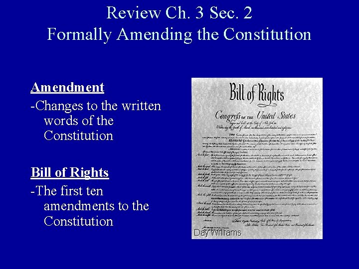 Review Ch. 3 Sec. 2 Formally Amending the Constitution Amendment -Changes to the written