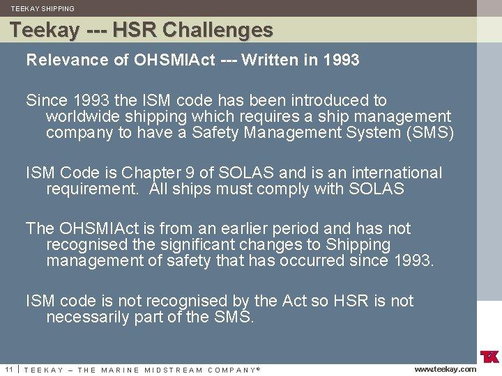 TEEKAY SHIPPING Teekay --- HSR Challenges Relevance of OHSMIAct --- Written in 1993 Since