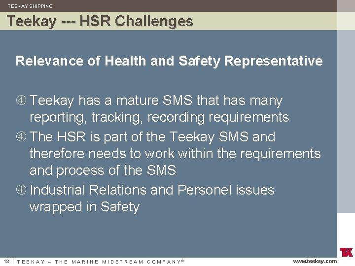 TEEKAY SHIPPING Teekay --- HSR Challenges Relevance of Health and Safety Representative Teekay has