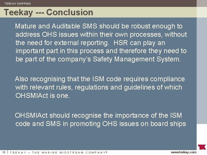 TEEKAY SHIPPING Teekay --- Conclusion Mature and Auditable SMS should be robust enough to