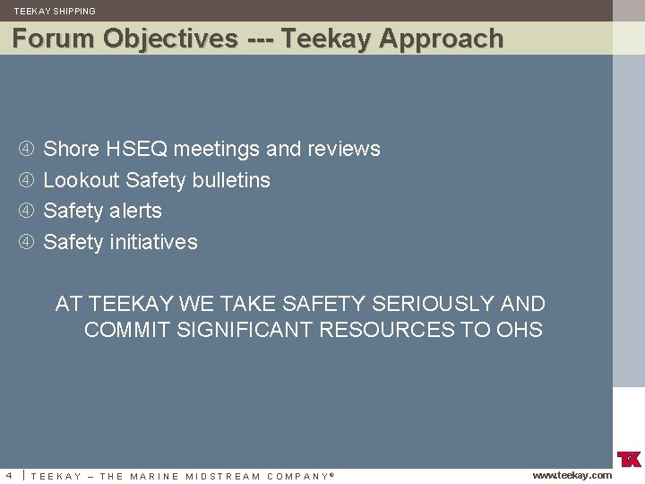 TEEKAY SHIPPING Forum Objectives --- Teekay Approach Shore HSEQ meetings and reviews Lookout Safety