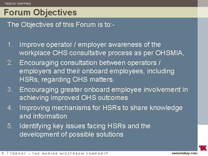 TEEKAY SHIPPING Forum Objectives The Objectives of this Forum is to: - 1. Improve