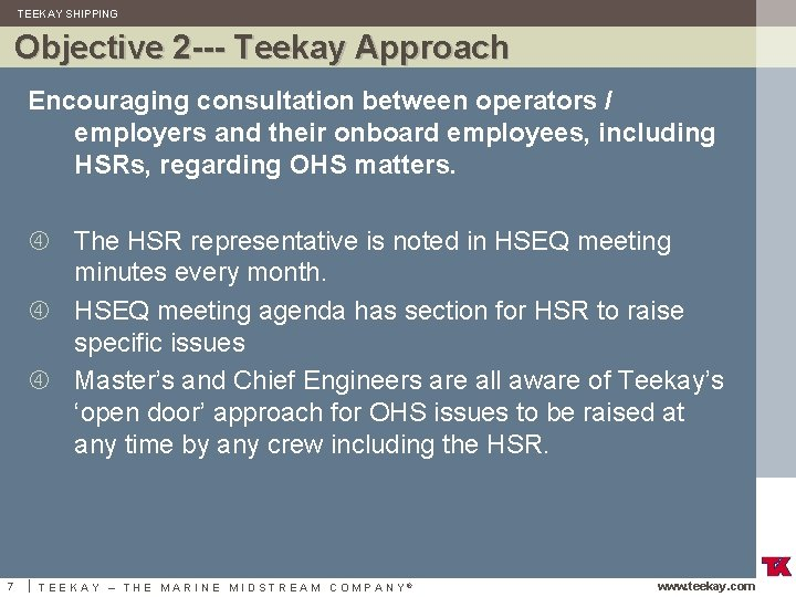 TEEKAY SHIPPING Objective 2 --- Teekay Approach Encouraging consultation between operators / employers and
