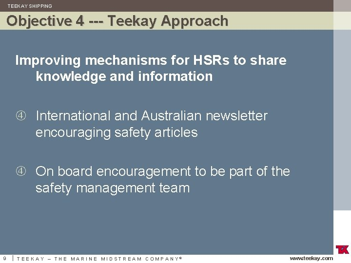 TEEKAY SHIPPING Objective 4 --- Teekay Approach Improving mechanisms for HSRs to share knowledge