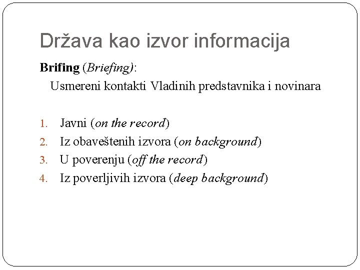 Država kao izvor informacija Brifing (Briefing): Usmereni kontakti Vladinih predstavnika i novinara Javni (on