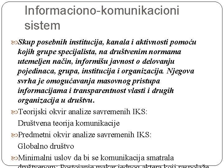 Informaciono-komunikacioni sistem Skup posebnih institucija, kanala i aktivnosti pomoću kojih grupe specijalista, na društvenim