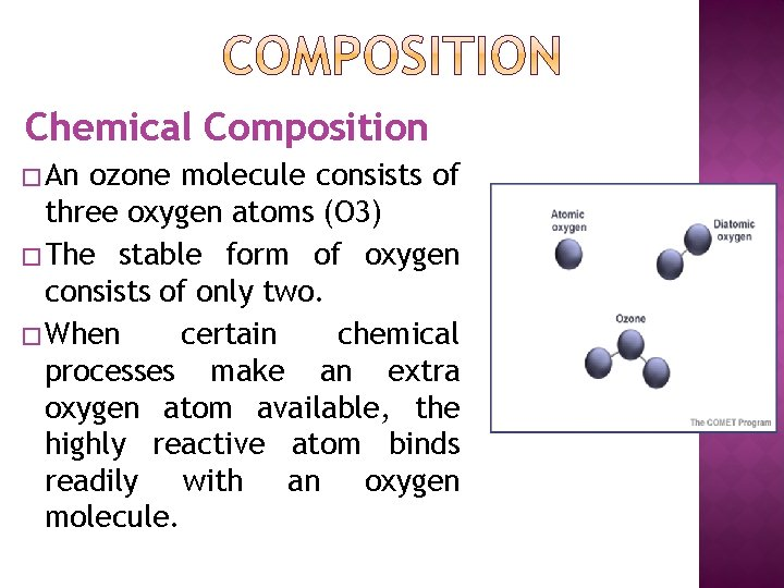 Chemical Composition � An ozone molecule consists of three oxygen atoms (O 3) �