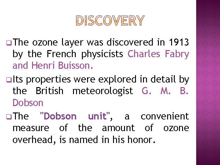 q. The ozone layer was discovered in 1913 by the French physicists Charles Fabry