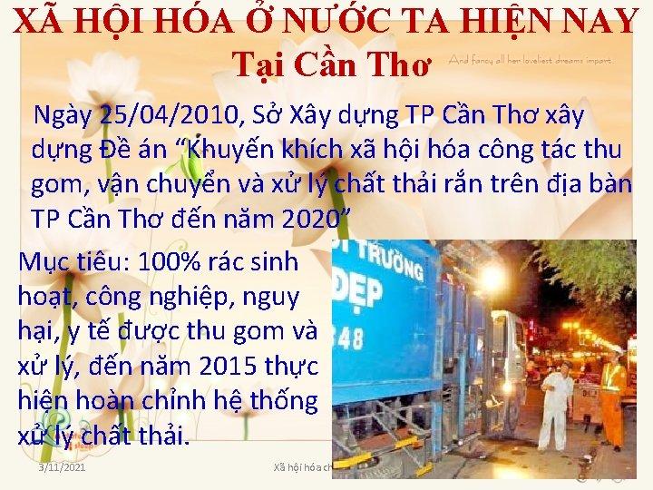 XÃ HỘI HÓA Ở NƯỚC TA HIỆN NAY Tại Cần Thơ Ngày 25/04/2010, Sở