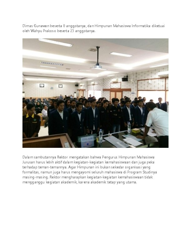 Dimas Gunawan beserta 8 anggotanya, dan Himpunan Mahasiswa Informatika diketuai oleh Wahyu Prakoso beserta