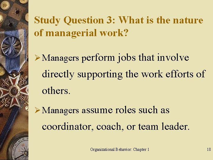 Study Question 3: What is the nature of managerial work? Ø Managers perform jobs