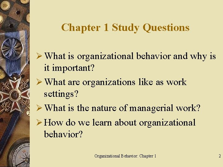 Chapter 1 Study Questions Ø What is organizational behavior and why is it important?