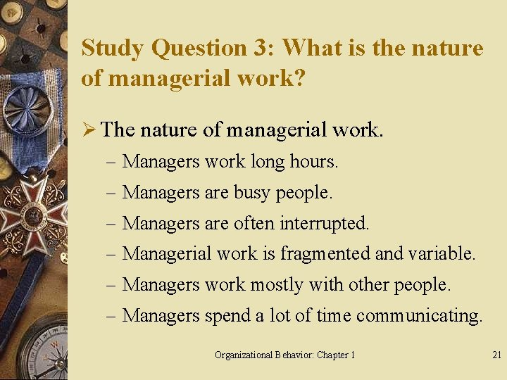 Study Question 3: What is the nature of managerial work? Ø The nature of