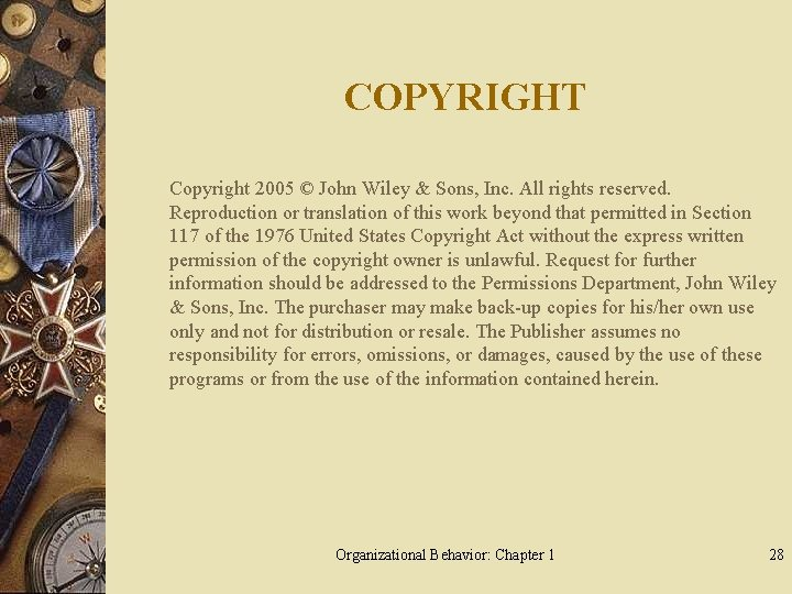 COPYRIGHT Copyright 2005 © John Wiley & Sons, Inc. All rights reserved. Reproduction or