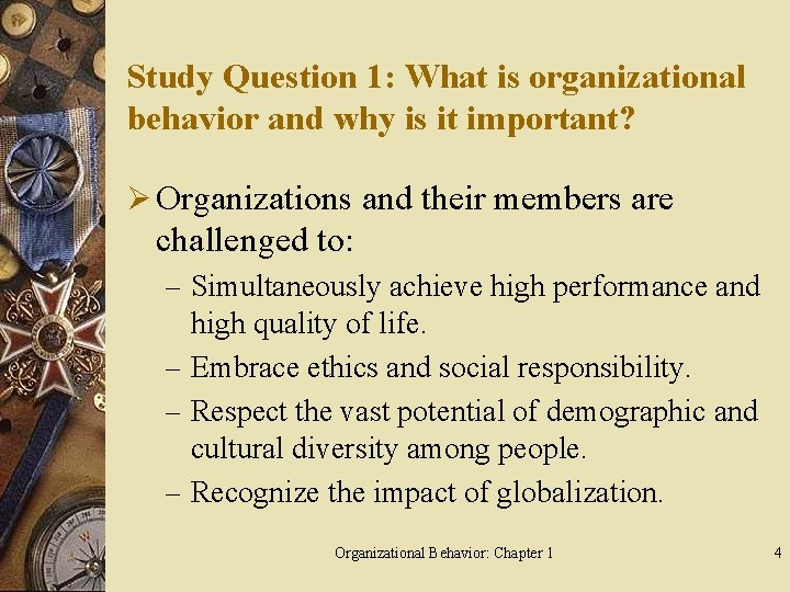 Study Question 1: What is organizational behavior and why is it important? Ø Organizations