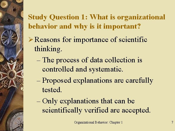 Study Question 1: What is organizational behavior and why is it important? Ø Reasons