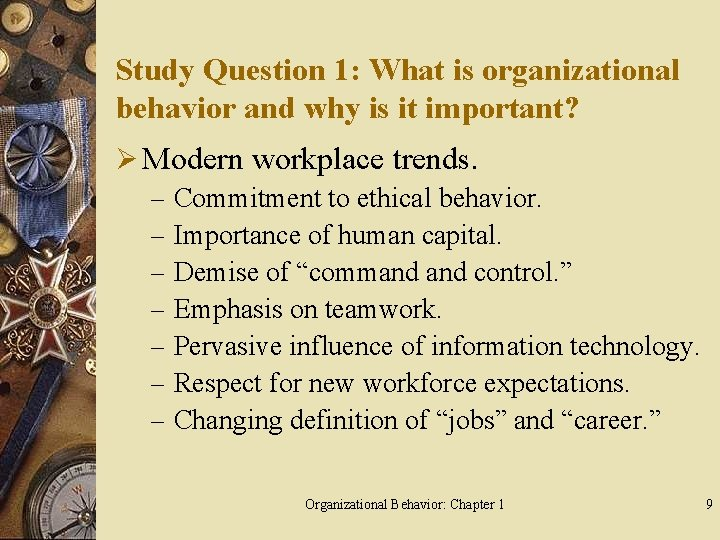 Study Question 1: What is organizational behavior and why is it important? Ø Modern