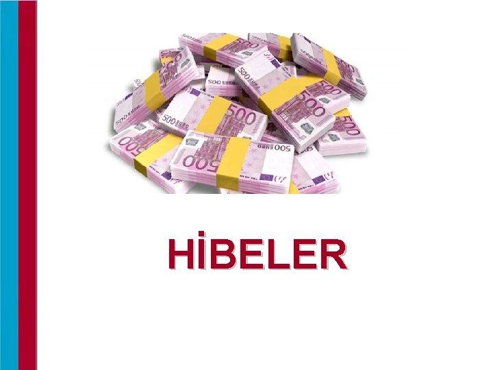 HİBELER