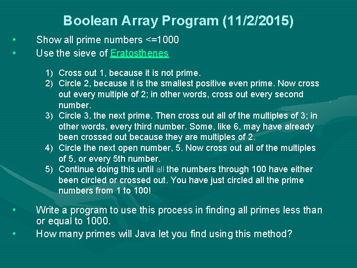 Boolean Array Program (11/2/2015) • • Show all prime numbers <=1000 Use the sieve