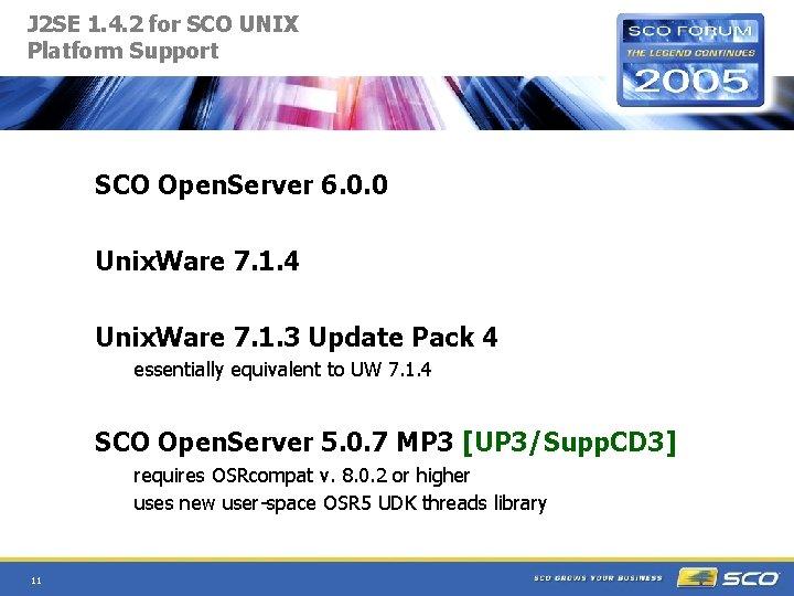 J 2 SE 1. 4. 2 for SCO UNIX Platform Support SCO Open. Server