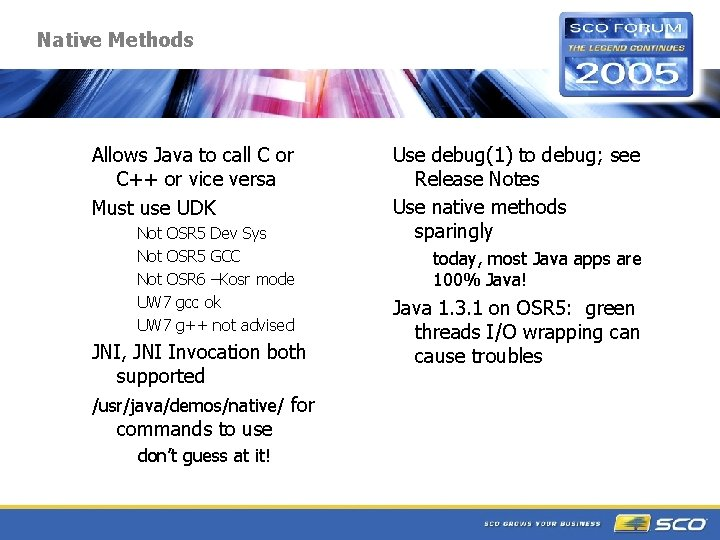 Native Methods Allows Java to call C or C++ or vice versa Must use