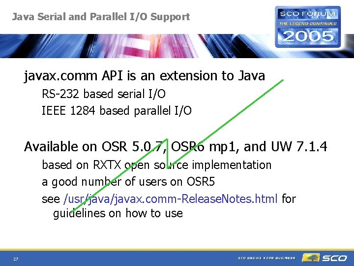 Java Serial and Parallel I/O Support javax. comm API is an extension to Java