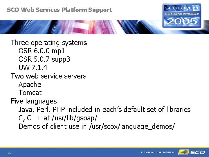 SCO Web Services Platform Support Three operating systems OSR 6. 0. 0 mp 1