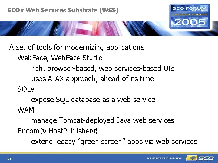 SCOx Web Services Substrate (WSS) A set of tools for modernizing applications Web. Face,