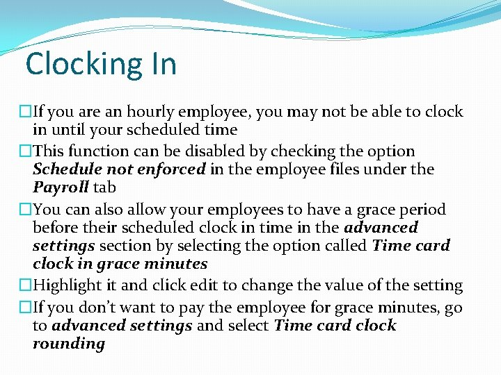 Clocking In �If you are an hourly employee, you may not be able to