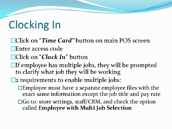 """Clocking In �Click on """"Time Card"""" button on main POS screen �Enter access code"""