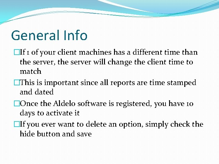 General Info �If 1 of your client machines has a different time than the