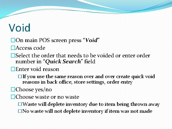 """Void �On main POS screen press """"Void"""" �Access code �Select the order that needs"""