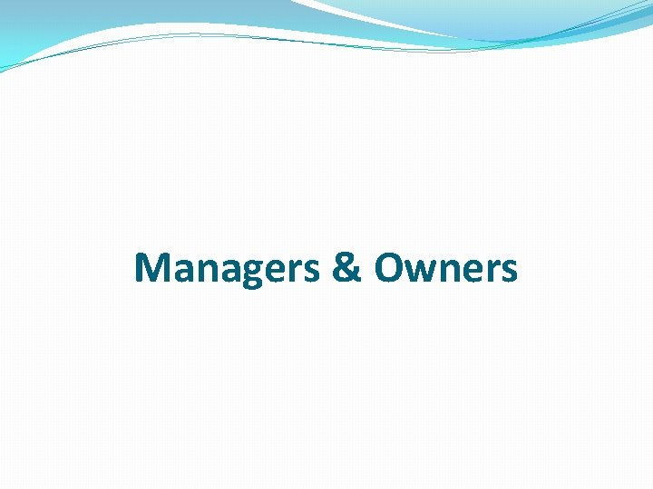 Managers & Owners