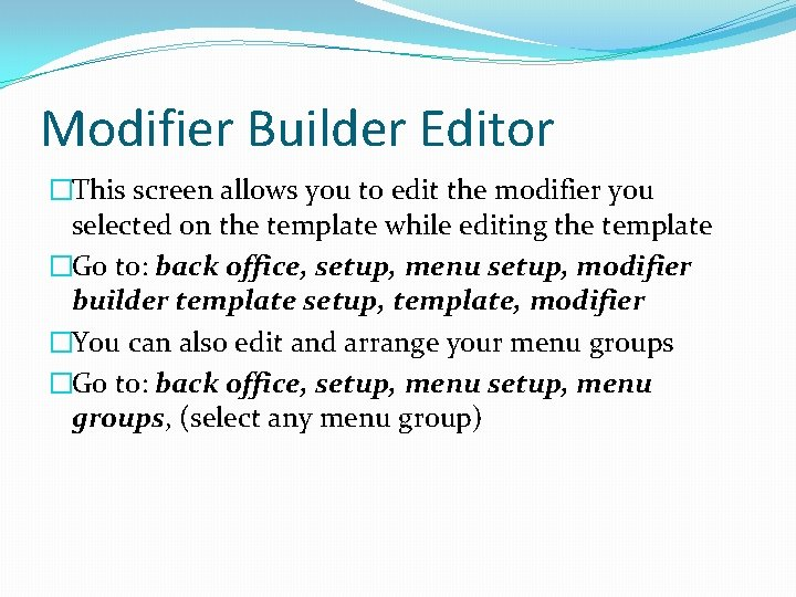 Modifier Builder Editor �This screen allows you to edit the modifier you selected on