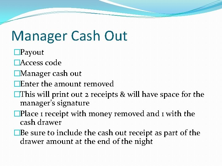 Manager Cash Out �Payout �Access code �Manager cash out �Enter the amount removed �This