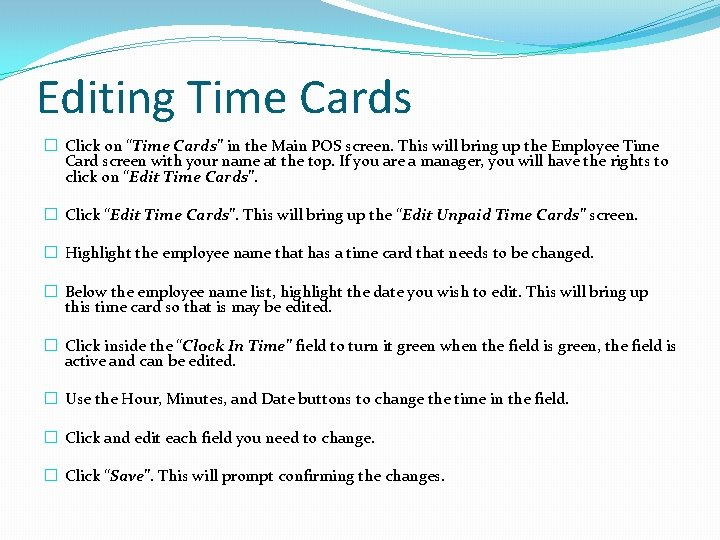 """Editing Time Cards � Click on """"Time Cards"""" in the Main POS screen. This"""