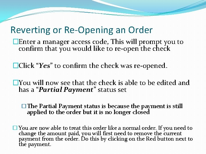 Reverting or Re-Opening an Order �Enter a manager access code, This will prompt you