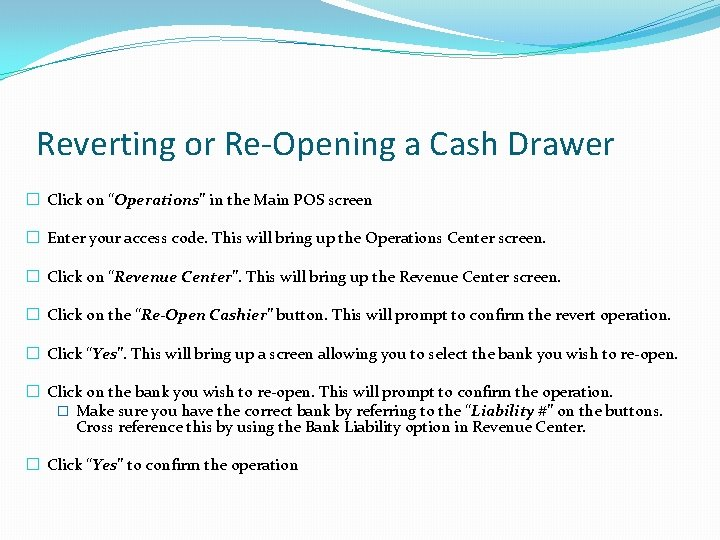 """Reverting or Re-Opening a Cash Drawer � Click on """"Operations"""" in the Main POS"""