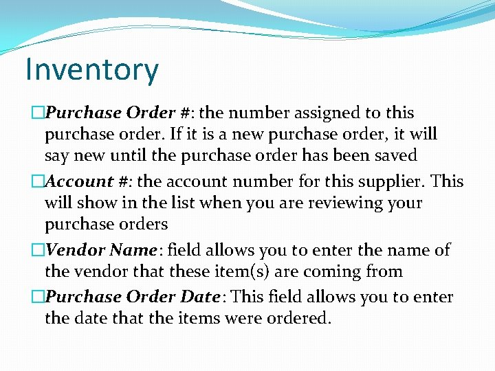 Inventory �Purchase Order #: the number assigned to this purchase order. If it is