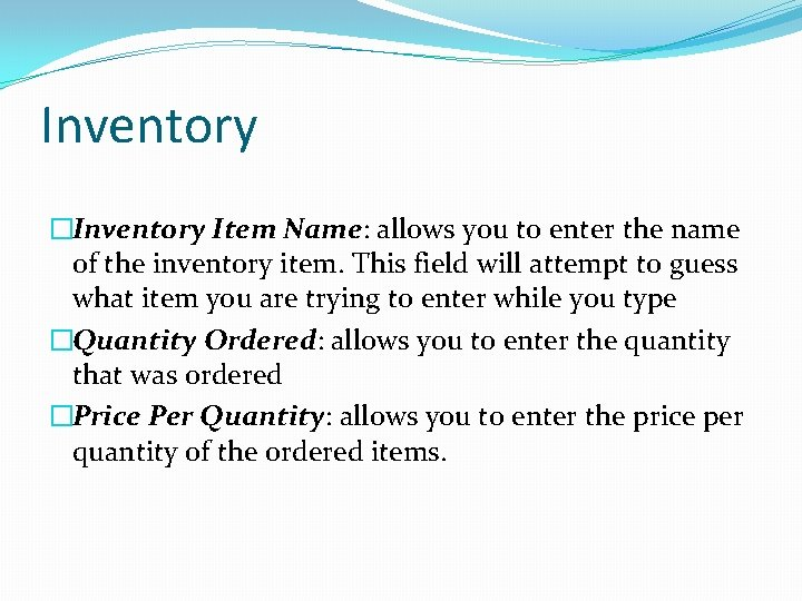Inventory �Inventory Item Name: allows you to enter the name of the inventory item.