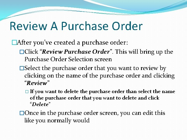 """Review A Purchase Order �After you've created a purchase order: �Click """"Review Purchase Order""""."""