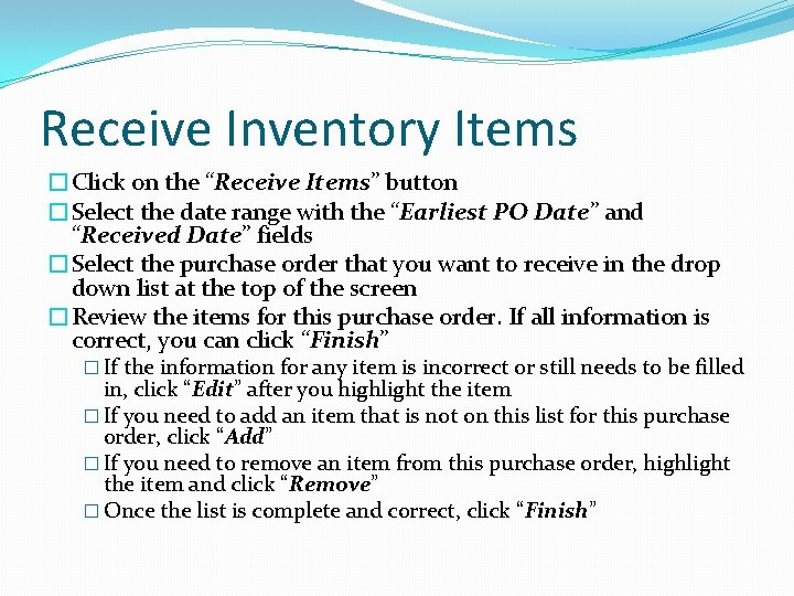 """Receive Inventory Items �Click on the """"Receive Items"""" button �Select the date range with"""