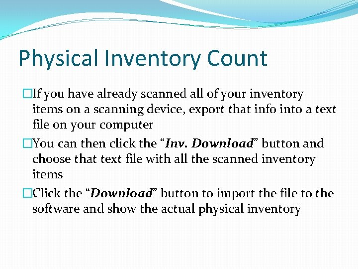 Physical Inventory Count �If you have already scanned all of your inventory items on
